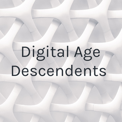 Digital Age Descendants